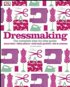 Dressmaking - The Complete Step by Step Guide by Alison Smith